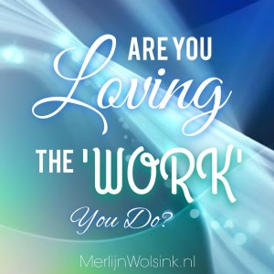 Merlijn Wolsink - Are you loving the work you do?